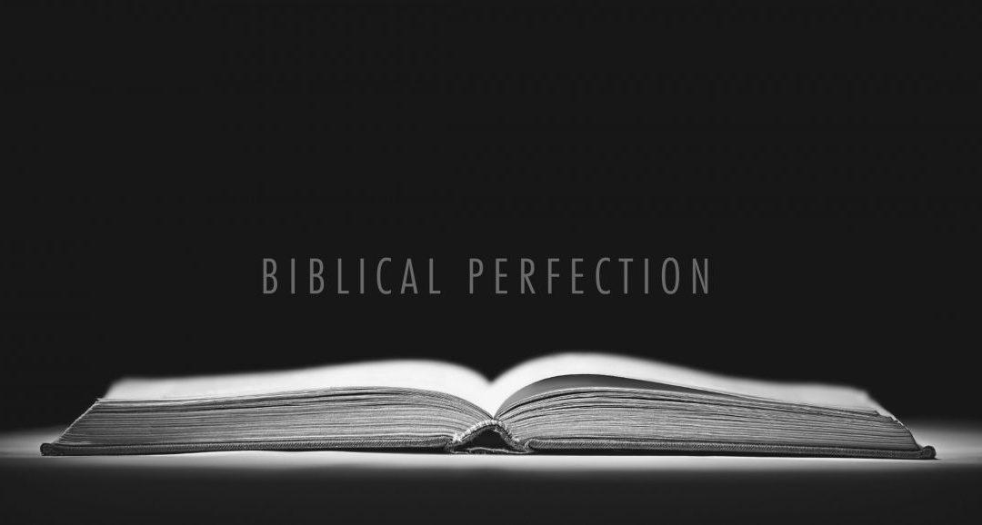 Biblical Perfection Part 2